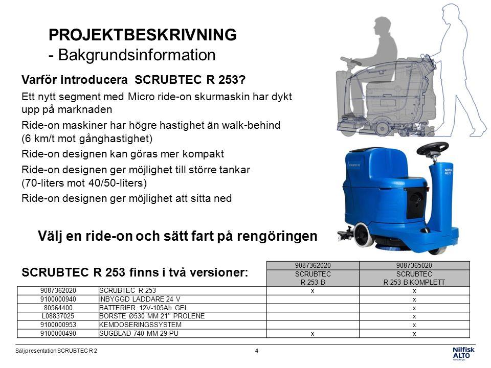 PROJEKTBESKRIVNING - Bakgrundsinformation Varför introducera SCRUBTEC R 253.