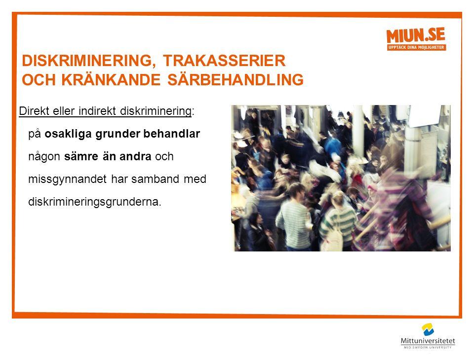 Direkt eller indirekt diskriminering: på osakliga grunder behandlar någon sämre än andra och missgynnandet har samband med diskrimineringsgrunderna.