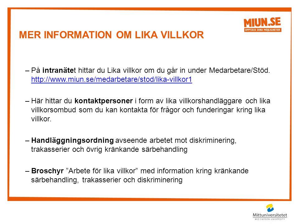 MER INFORMATION OM LIKA VILLKOR –På intranätet hittar du Lika villkor om du går in under Medarbetare/Stöd.