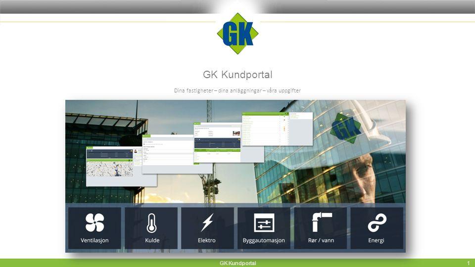 GK Kundportal Dina fastigheter – dina anläggningar – våra uppgifter GK Kundportal 1