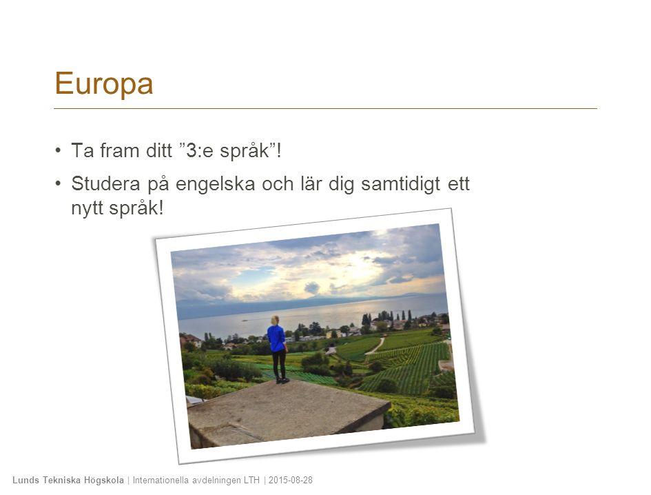 Lunds Tekniska Högskola   Internationella avdelningen LTH   2015-08-28 När kan man åka på utbyte.