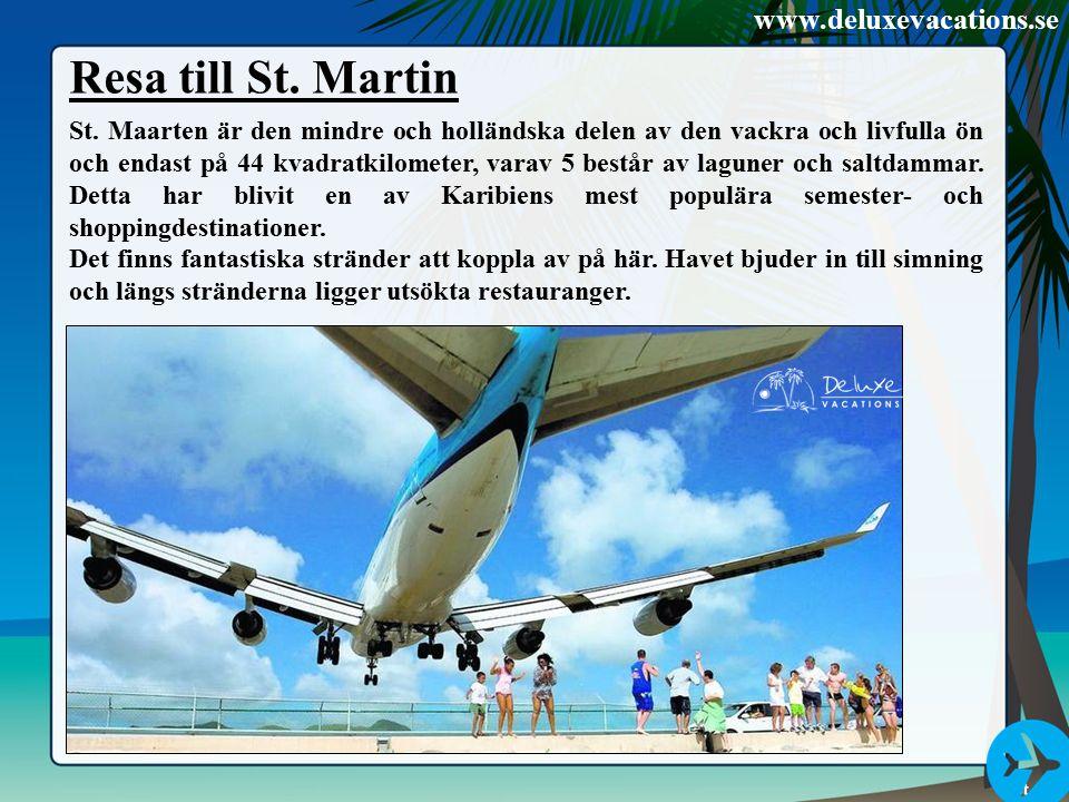 Resa till St. Martin St. Maarten är den mindre och holländska delen av den vackra och livfulla ön och endast på 44 kvadratkilometer, varav 5 består av