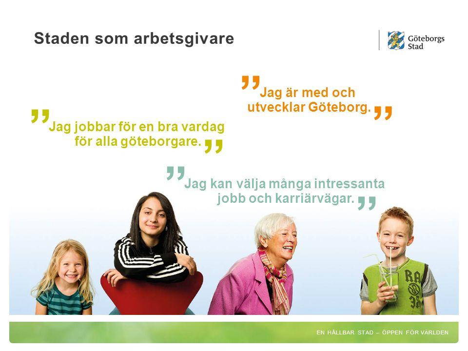 Staden som arbetsgivare Jag är med och utvecklar Göteborg.