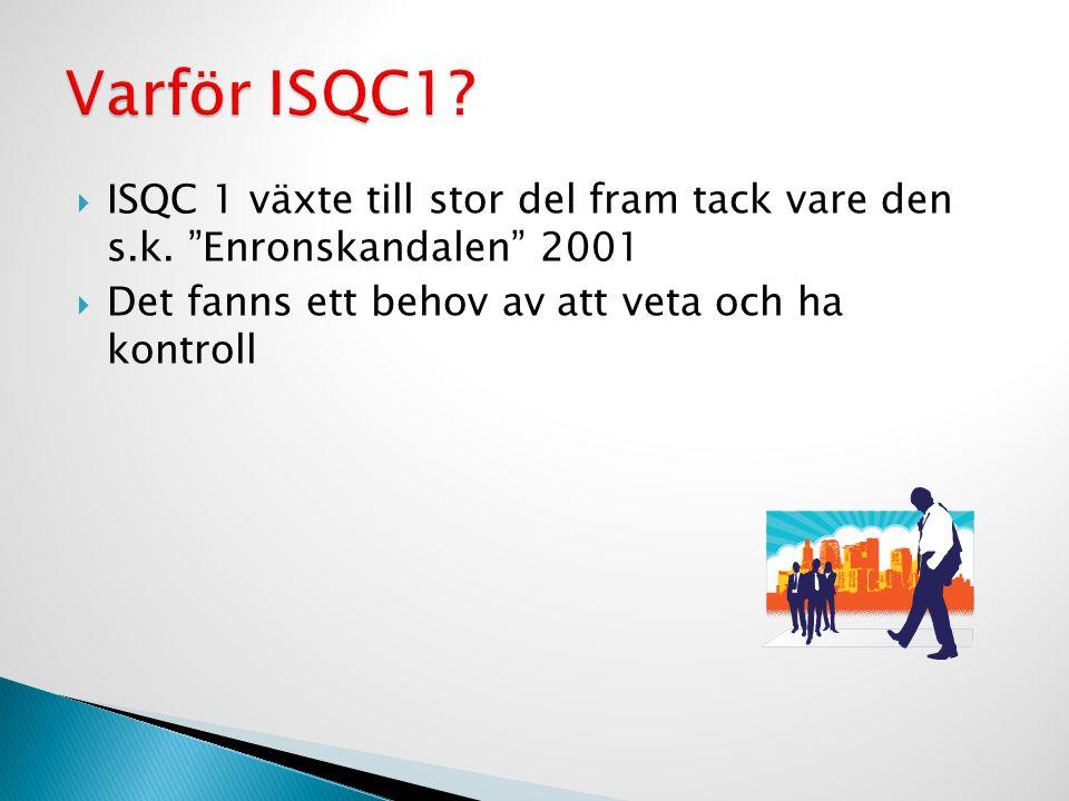  ISQC 1 växte till stor del fram tack vare den s.k.