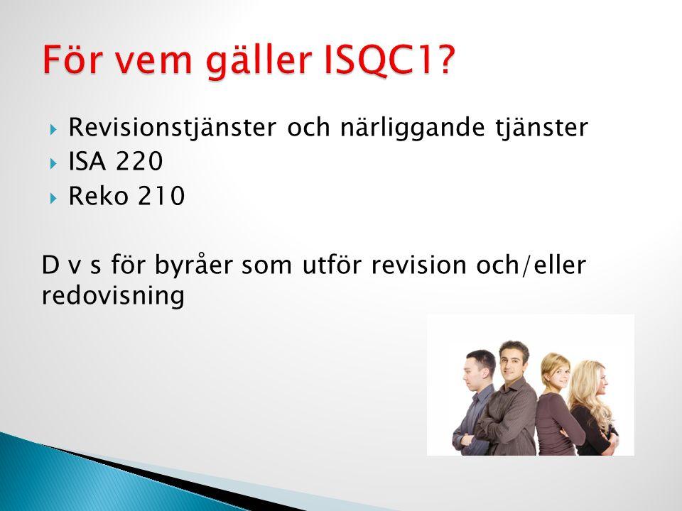  Ja, faktiskt  Baker Tilly Sverige ABs intranät  ISA 220, Reko 210  Era erfarna kollegor!!