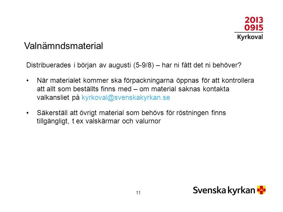 Valnämndsmaterial Distribuerades i början av augusti (5-9/8) – har ni fått det ni behöver.