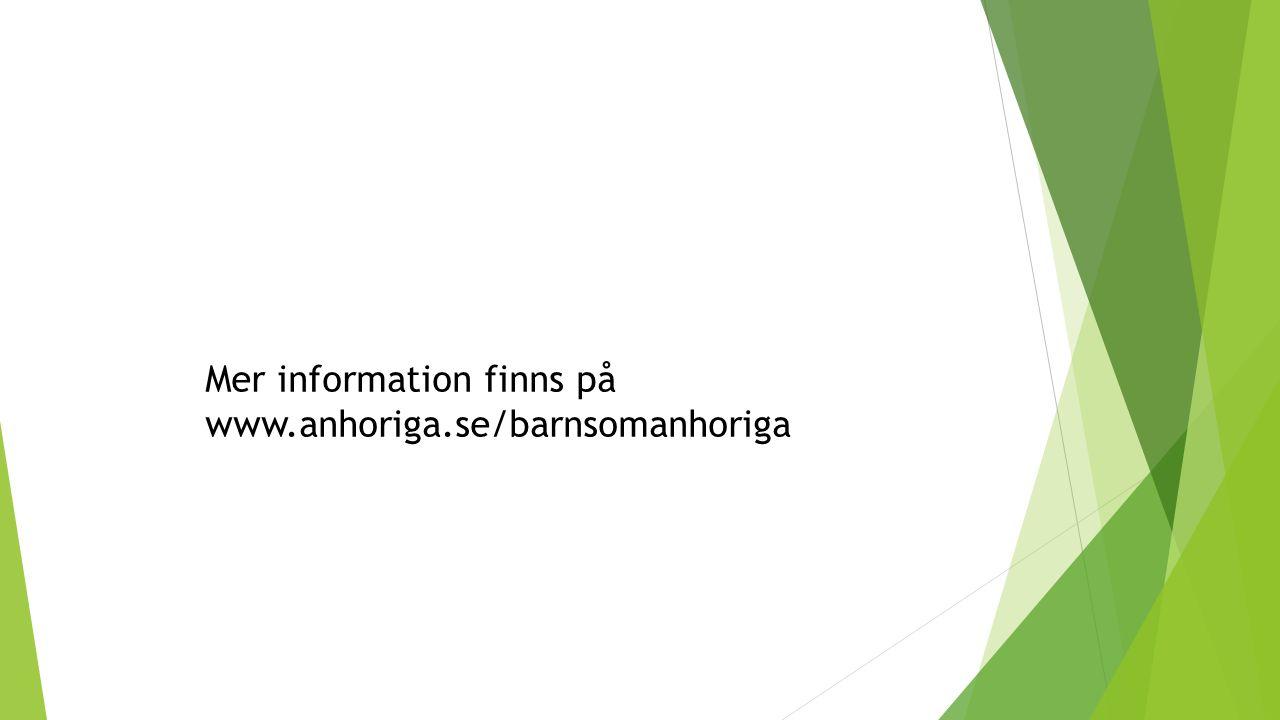 Mer information finns på www.anhoriga.se/barnsomanhoriga
