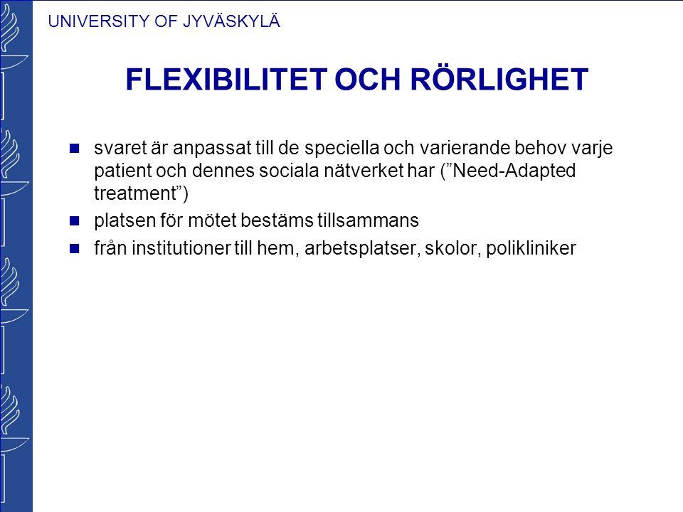 UNIVERSITY OF JYVÄSKYLÄ FLEXIBILITET OCH RÖRLIGHET svaret är anpassat till de speciella och varierande behov varje patient och dennes sociala nätverke