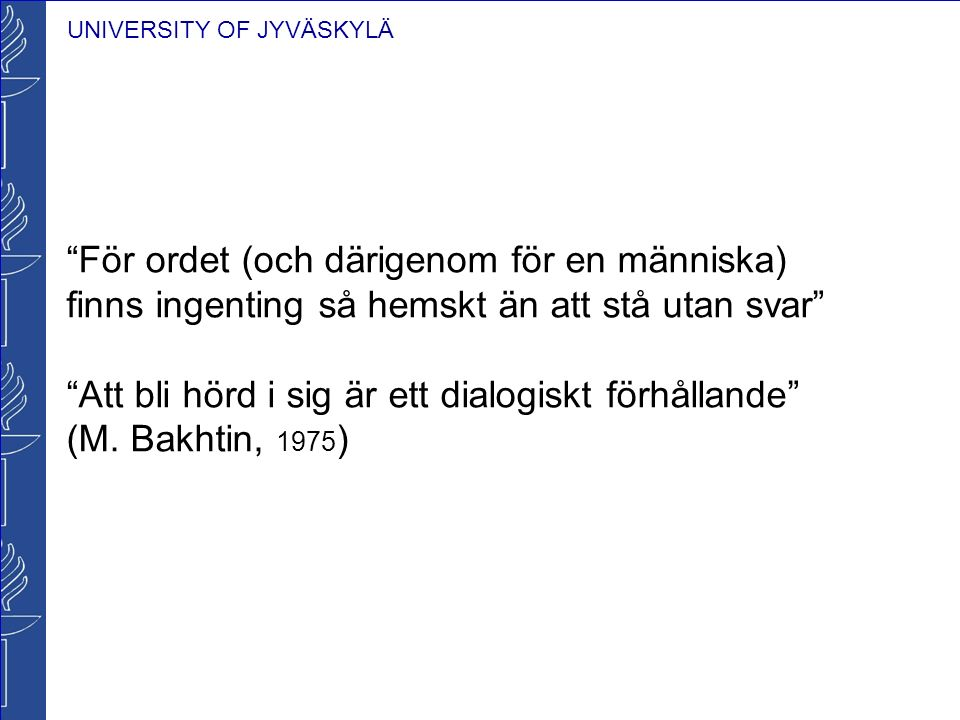 UNIVERSITY OF JYVÄSKYLÄ OPEN DIALOGUE IN ACUTE PSYCHOSIS Preliminar information of 5 years follow-up Figure 1.