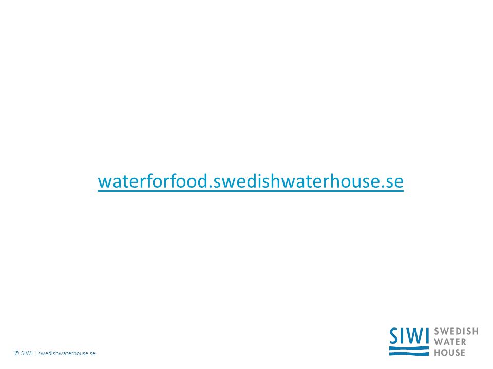 © SIWI | swedishwaterhouse.se waterforfood.swedishwaterhouse.se