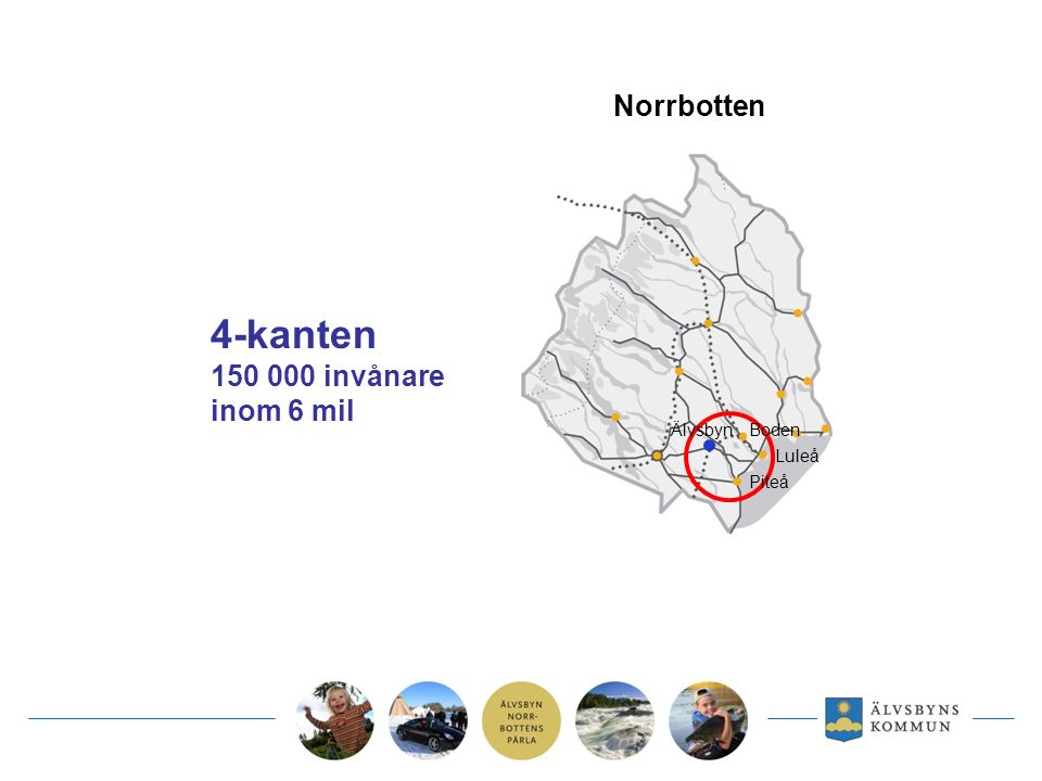 4-kanten 150 000 invånare inom 6 mil Luleå Piteå BodenÄlvsbyn Norrbotten