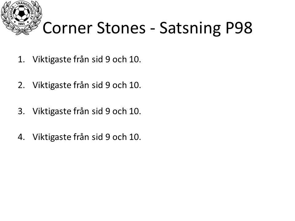 Corner Stones - Satsning P98 1.Viktigaste från sid 9 och 10. 2.Viktigaste från sid 9 och 10. 3.Viktigaste från sid 9 och 10. 4.Viktigaste från sid 9 o