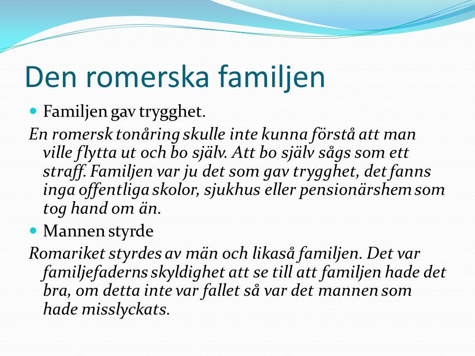 Den romerska familjen Familjen gav trygghet.