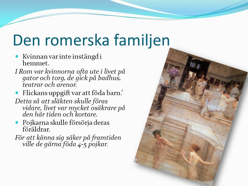 Den romerska familjen Kvinnan var inte instängd i hemmet.