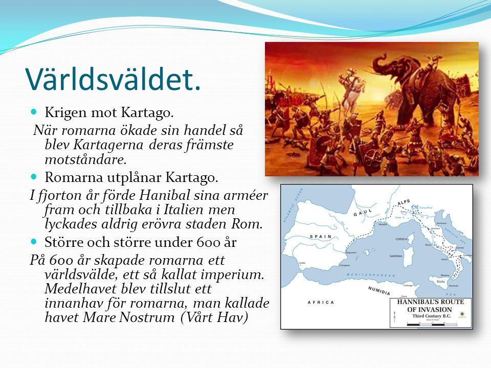 Världsväldet. Krigen mot Kartago.