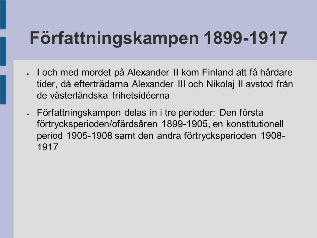 Författningskampen 1899-1917 ● I och med mordet på Alexander II kom Finland att få hårdare tider, då efterträdarna Alexander III och Nikolaj II avstod