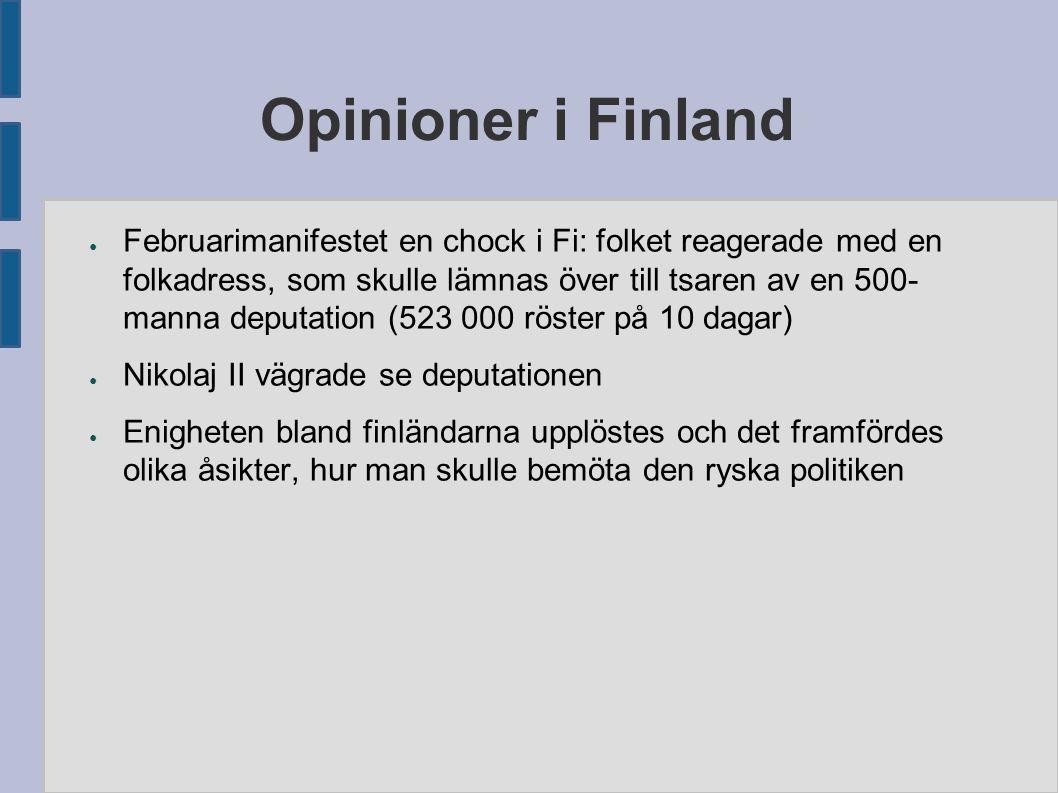 Opinioner i Finland ● Februarimanifestet en chock i Fi: folket reagerade med en folkadress, som skulle lämnas över till tsaren av en 500- manna deputa