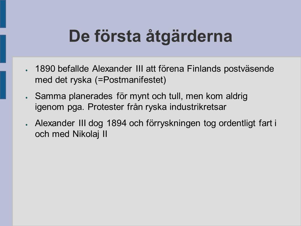 De första åtgärderna ● 1890 befallde Alexander III att förena Finlands postväsende med det ryska (=Postmanifestet) ● Samma planerades för mynt och tul