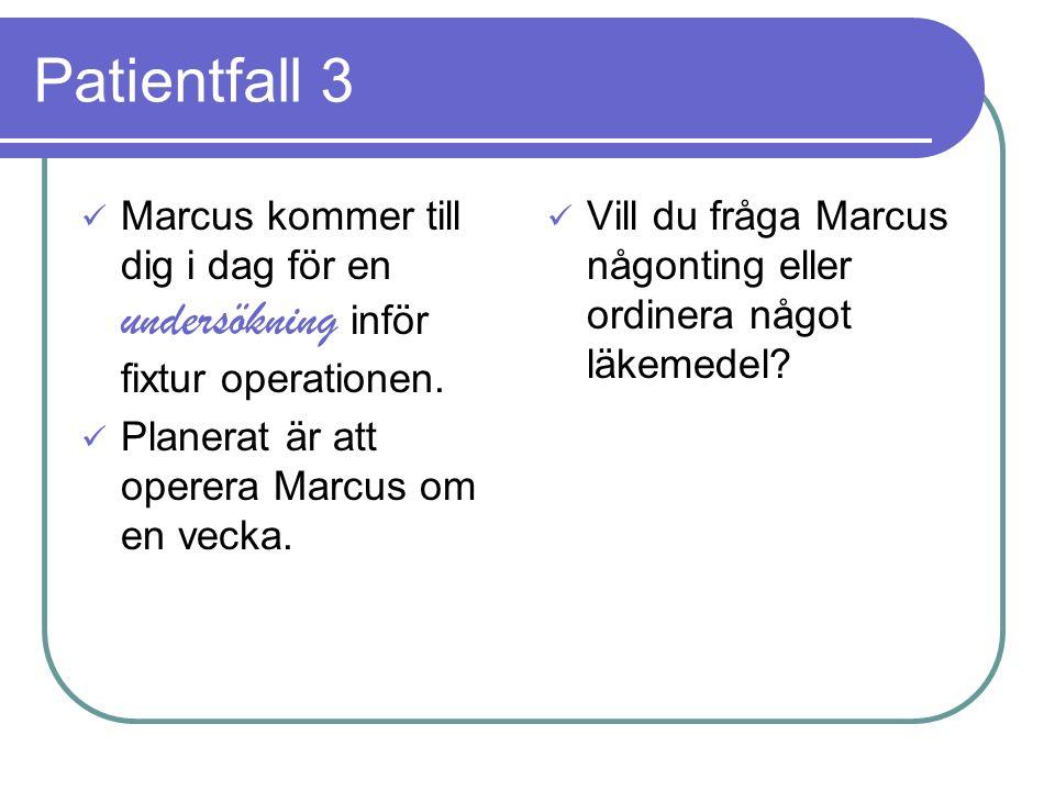 Patientfall 3 Marcus kommer till dig i dag för en undersökning inför fixtur operationen.