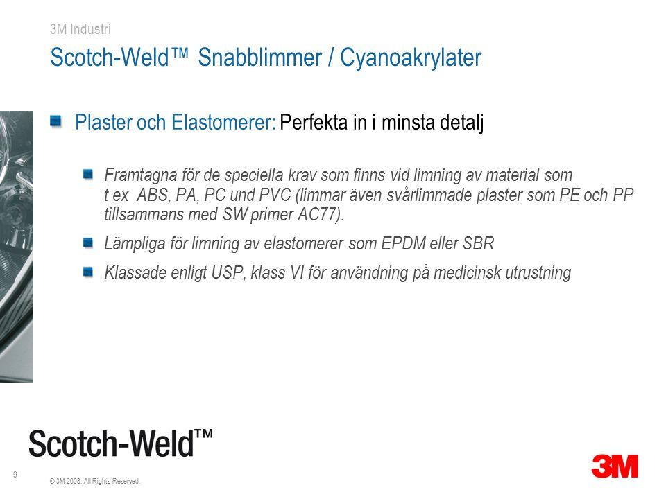 9 3M Industri Scotch-Weld™ Snabblimmer / Cyanoakrylater Plaster och Elastomerer: Perfekta in i minsta detalj Framtagna för de speciella krav som finns