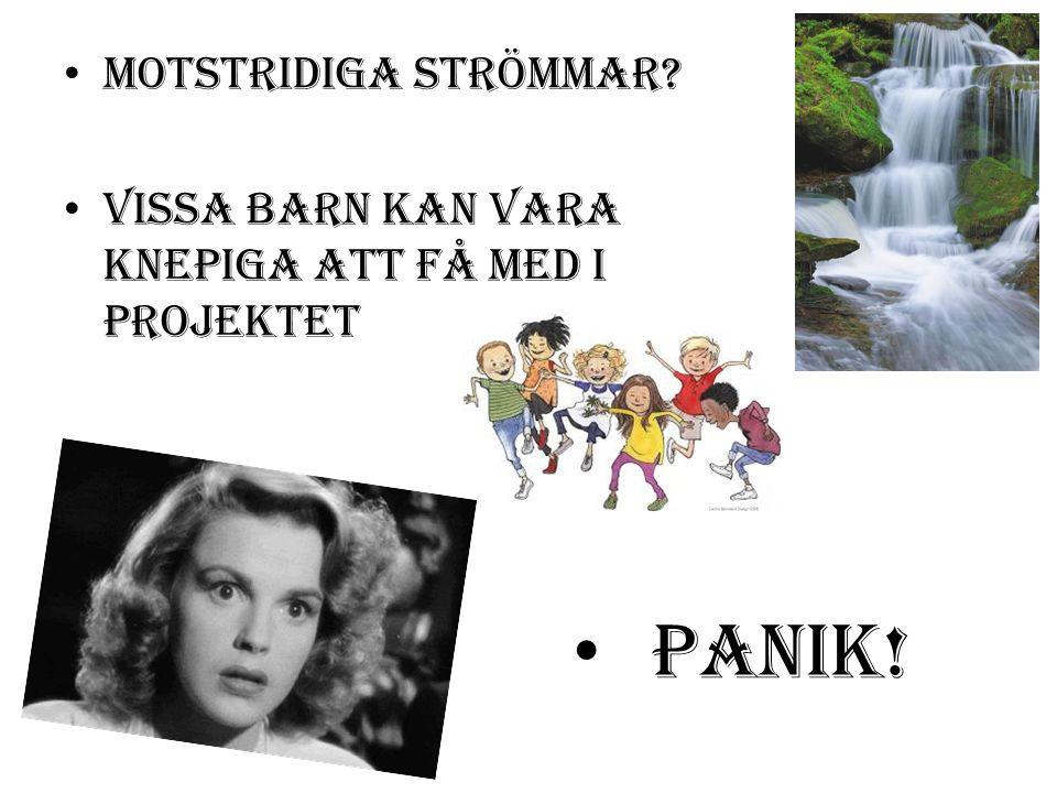 Motstridiga strömmar? Vissa barn kan vara knepiga att få med i projektet Panik!
