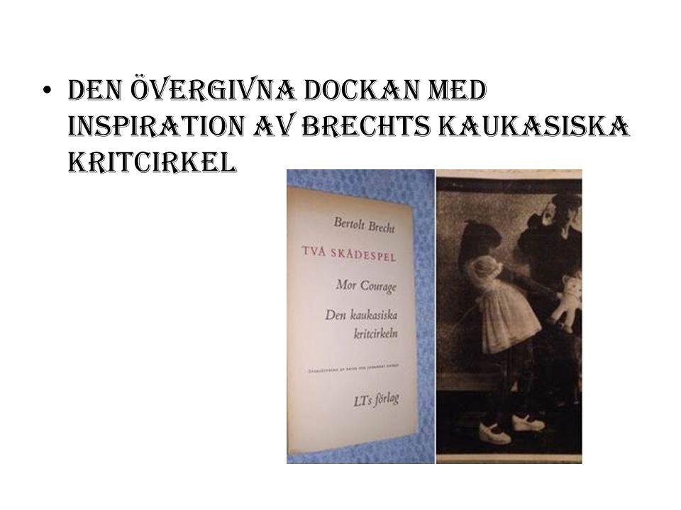 Den övergivna dockan med inspiration av Brechts kaukasiska kritcirkel