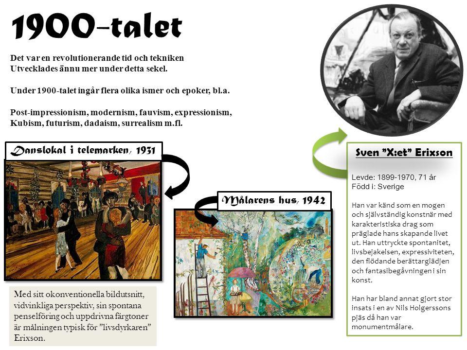 """1900-talet Sven """"X:et"""" Erixson Levde: 1899-1970, 71 år Född i: Sverige Han var känd som en mogen och självständig konstnär med karakteristiska drag so"""