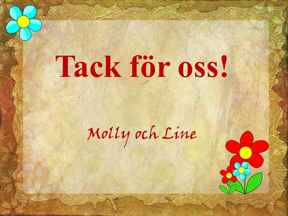 Tack för oss! Molly och Line