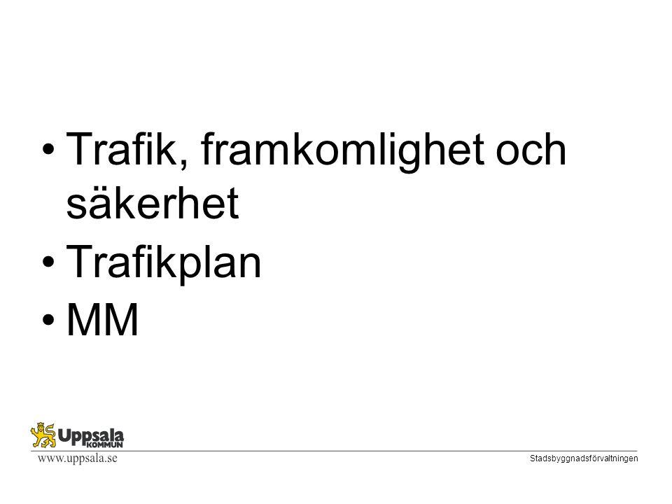 Stadsbyggnadsförvaltningen Trafik, framkomlighet och säkerhet Trafikplan MM