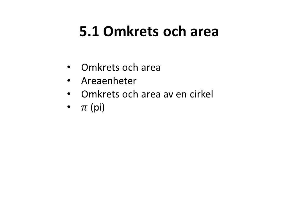 5.1 Omkrets och area