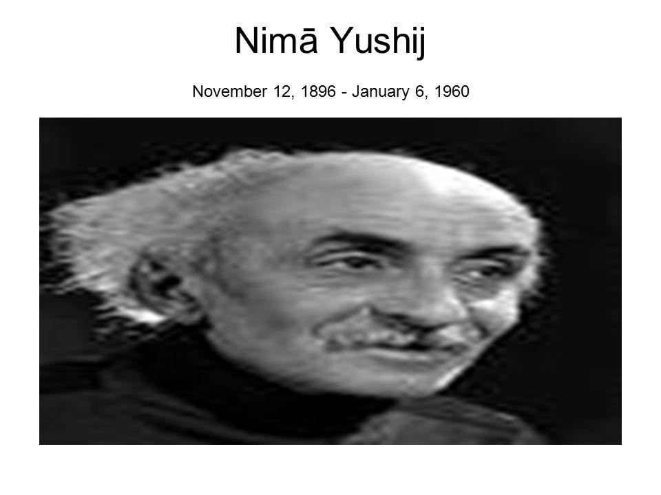 Nimā Yushij November 12, 1896 - January 6, 1960