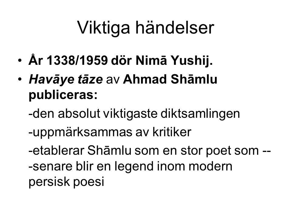 Viktiga händelser År 1338/1959 dör Nimā Yushij.