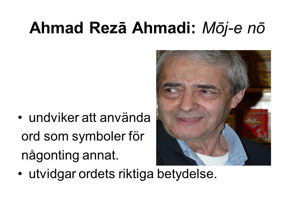 Ahmad Rezā Ahmadi: Mōj-e nō undviker att använda ord som symboler för någonting annat.