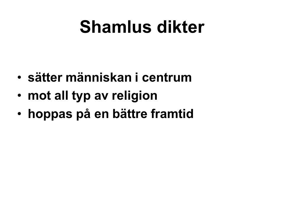 Shamlus dikter sätter människan i centrum mot all typ av religion hoppas på en bättre framtid