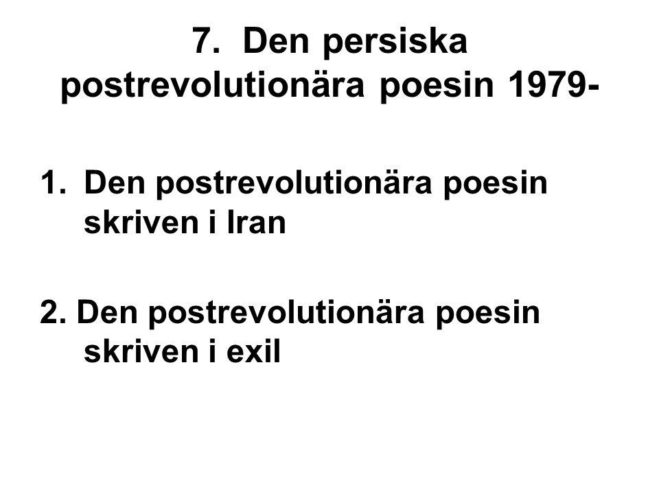 7. Den persiska postrevolutionära poesin 1979- 1.Den postrevolutionära poesin skriven i Iran 2.