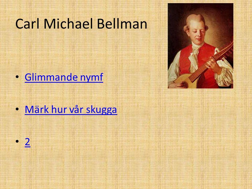 Carl Michael Bellman Glimmande nymf Märk hur vår skugga 2