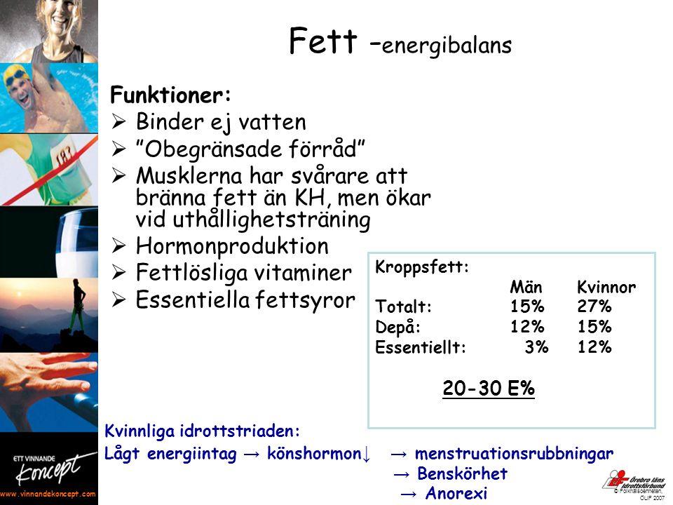 """www.vinnandekoncept.com © Folkhälsoenheten, ÖLIF 2007 Fett - energibalans Funktioner:  Binder ej vatten  """"Obegränsade förråd""""  Musklerna har svårar"""