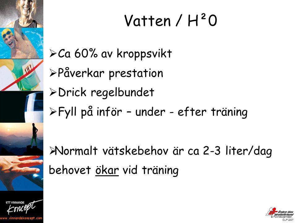 www.vinnandekoncept.com © Folkhälsoenheten, ÖLIF 2007  Ca 60% av kroppsvikt  Påverkar prestation  Drick regelbundet  Fyll på inför – under - efter