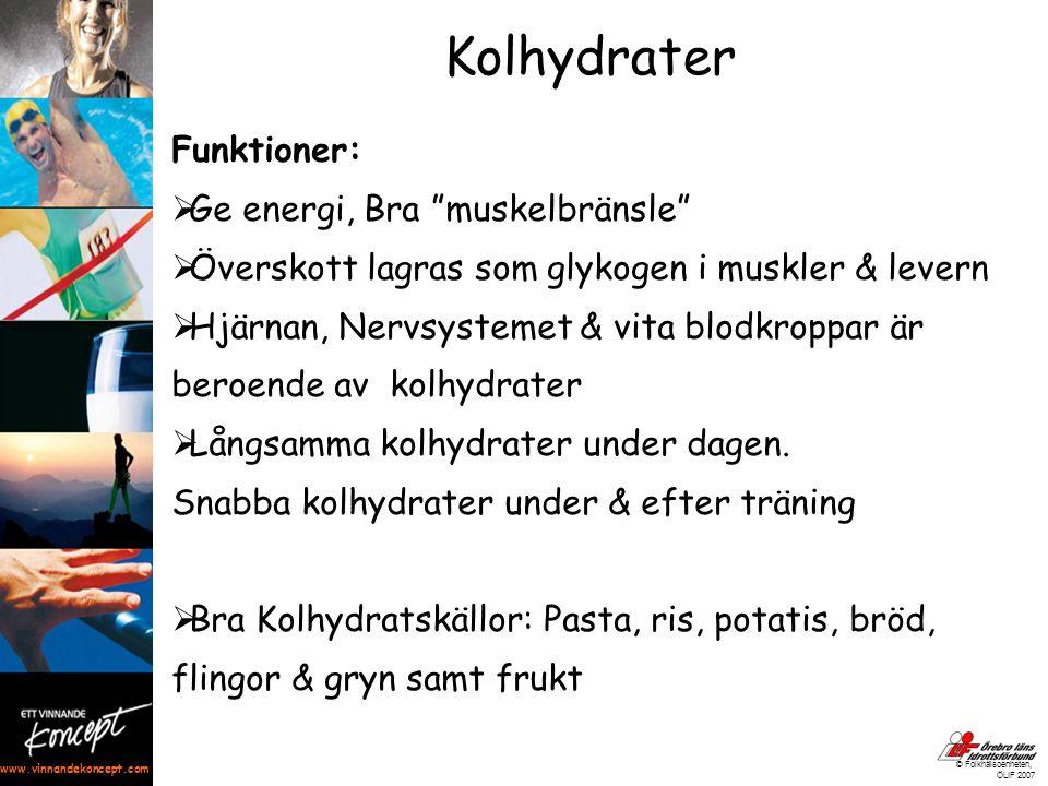 """www.vinnandekoncept.com © Folkhälsoenheten, ÖLIF 2007 Kolhydrater Funktioner:  Ge energi, Bra """"muskelbränsle""""  Överskott lagras som glykogen i muskl"""