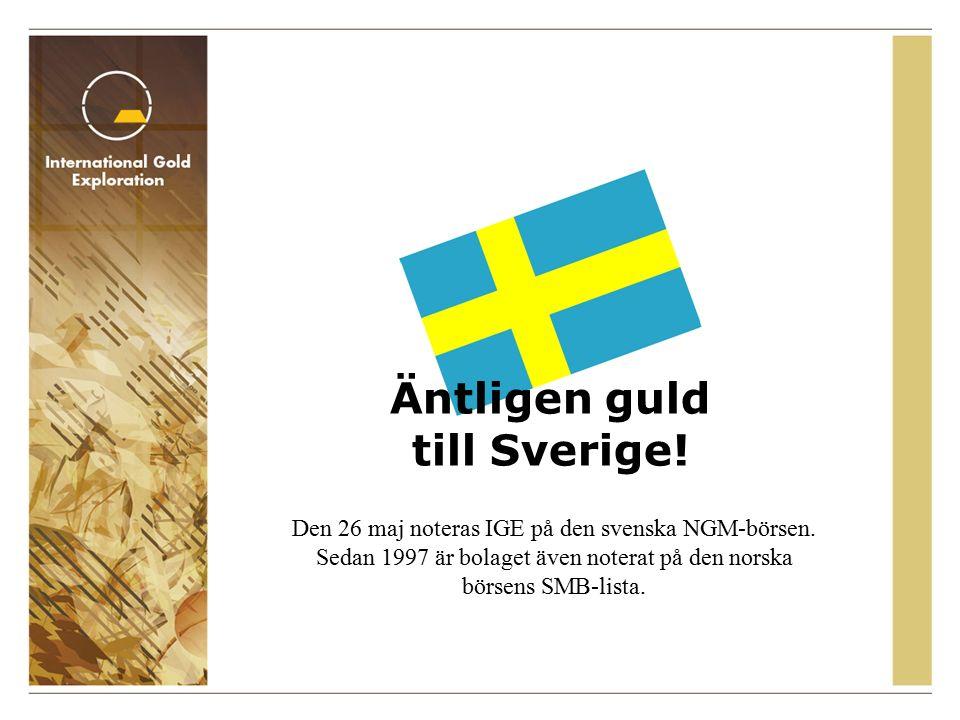 Bolagsinformation Svenskt prospekteringsbolag bildat 1988 267 miljoner utestående aktier Noterade på OSE sedan 97, kommer noteras parallellt på NGM Equity(Stockholm) den 26 maj 2005 Större aktieägare inkluderar, Ulrik Jansson, Ädelfors utvecklings AB, Årnes Sport Ca 1500 aktieägare Verksamhet i Sverige, Norge och Kenya