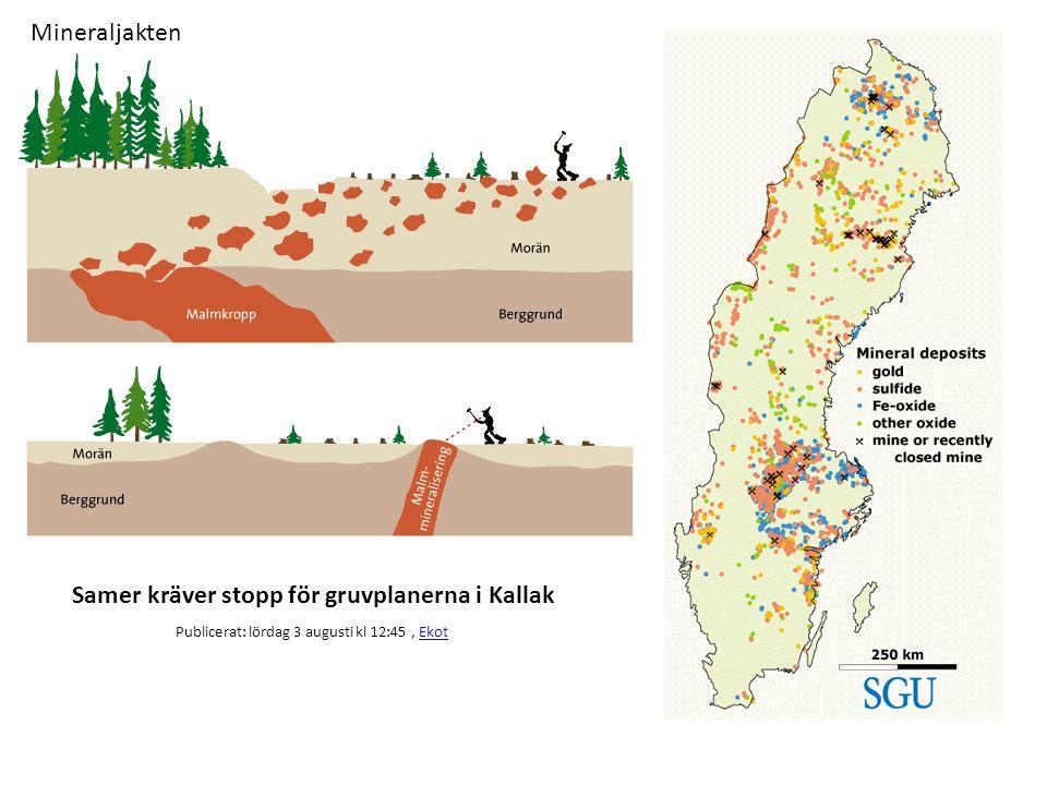 Mineraljakten Samer kräver stopp för gruvplanerna i Kallak Publicerat: lördag 3 augusti kl 12:45, EkotEkot
