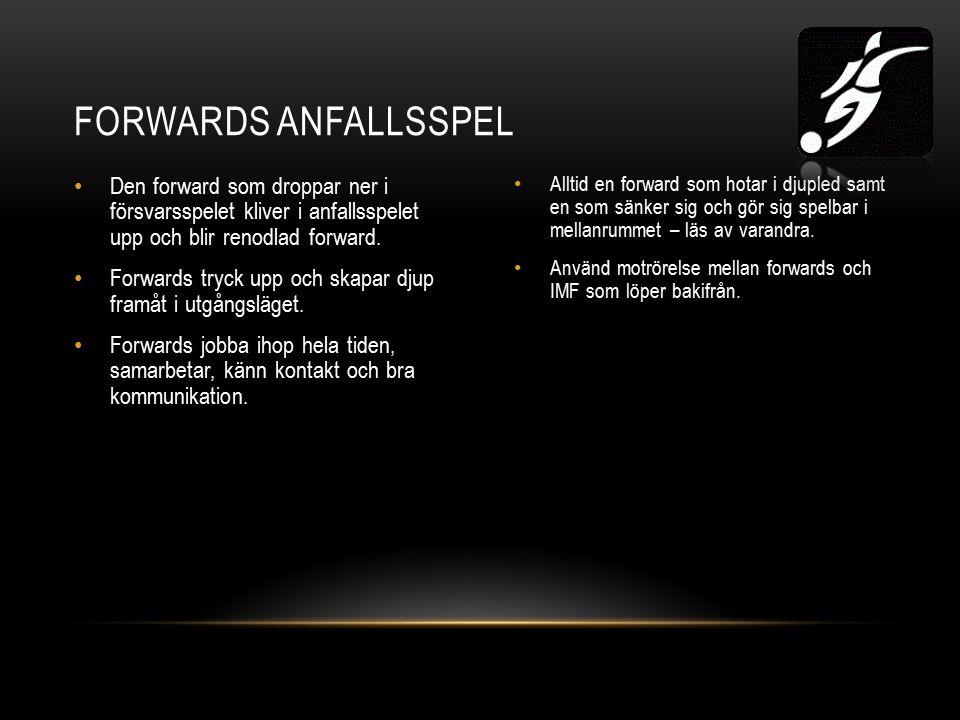 Den forward som droppar ner i försvarsspelet kliver i anfallsspelet upp och blir renodlad forward.