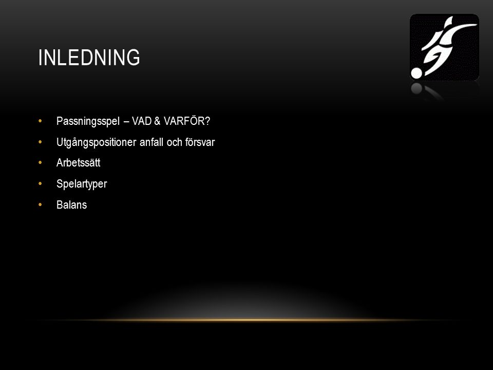INLEDNING Passningsspel – VAD & VARFÖR.