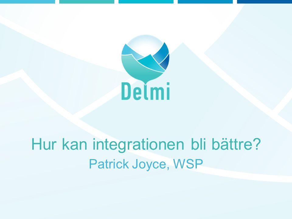 Hur kan integrationen bli bättre? Patrick Joyce, WSP