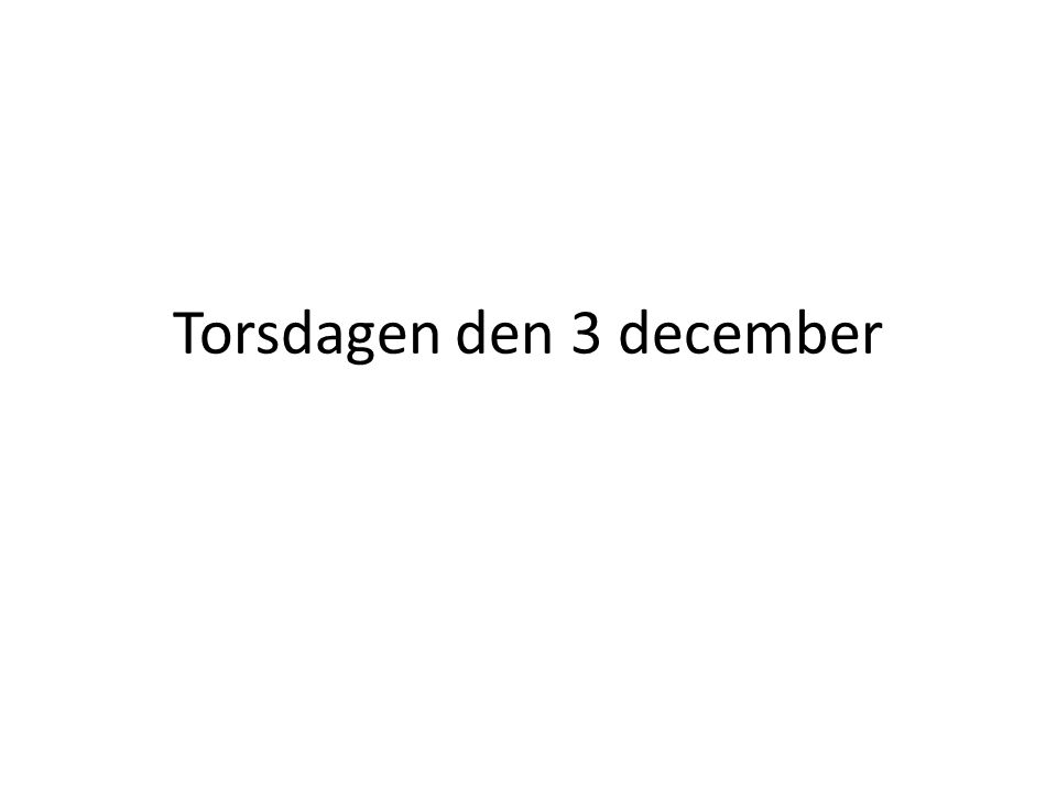 Torsdagen den 3 december