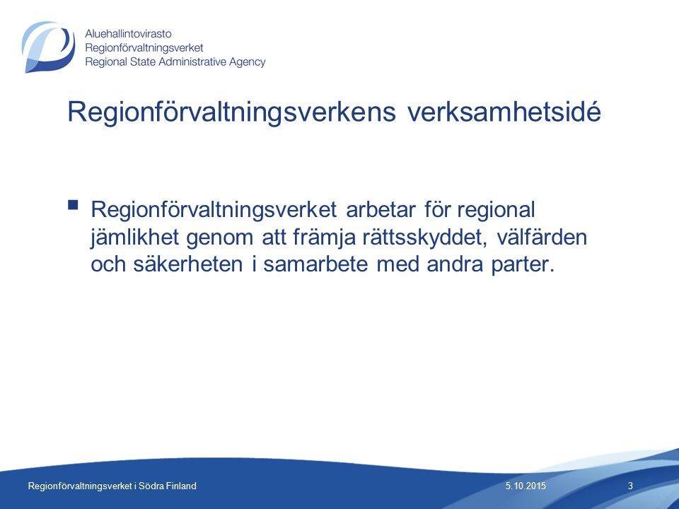 Regionförvaltningsverket i Södra Finland Regionförvaltningsverkens verksamhetsidé  Regionförvaltningsverket arbetar för regional jämlikhet genom att främja rättsskyddet, välfärden och säkerheten i samarbete med andra parter.