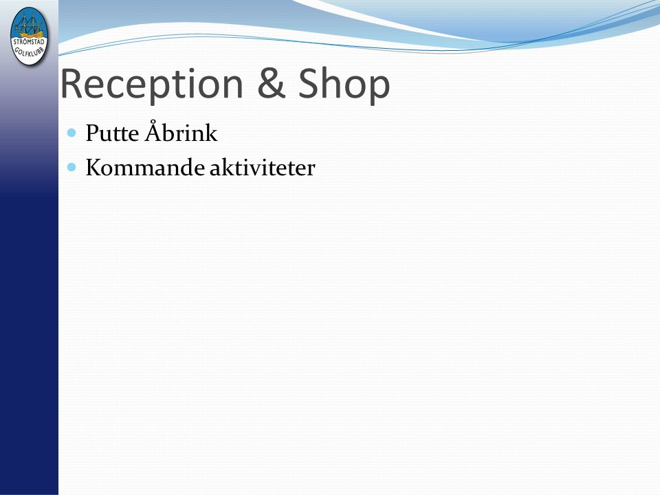 Reception & Shop Putte Åbrink Kommande aktiviteter