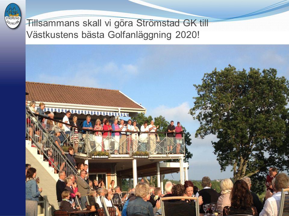 Tillsammans skall vi göra Strömstad GK till Västkustens bästa Golfanläggning 2020!