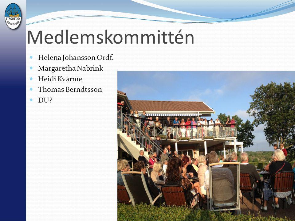 Medlemskommittén Helena Johansson Ordf. Margaretha Nabrink Heidi Kvarme Thomas Berndtsson DU?