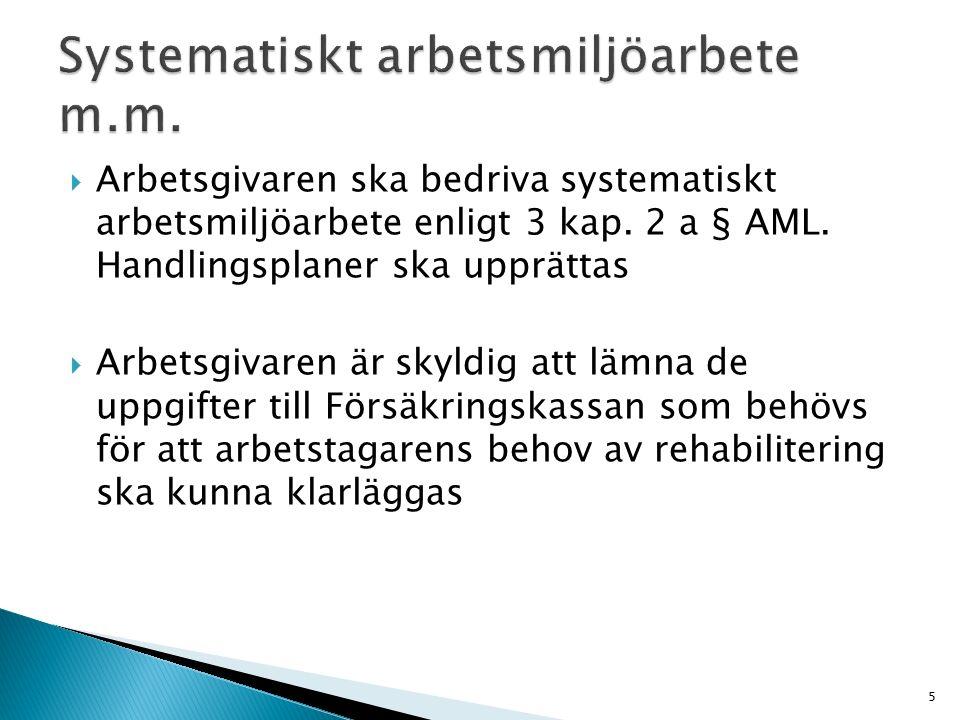  Arbetsgivaren ska bedriva systematiskt arbetsmiljöarbete enligt 3 kap. 2 a § AML. Handlingsplaner ska upprättas  Arbetsgivaren är skyldig att lämna